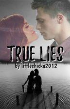 True Lies by littlechicka2012