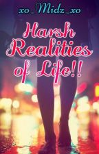 Harsh Realities of Life! by xo_Midz_xo