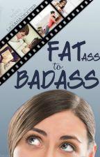 Fatass to Badass by LesanaDexter