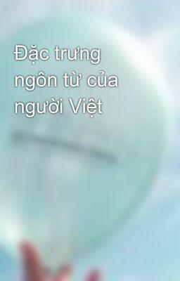 Đọc truyện Đặc trưng ngôn từ của người Việt