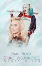 ♥️ Rant Book (2) d'une disjonctée ♥️ by Maney-Quinn