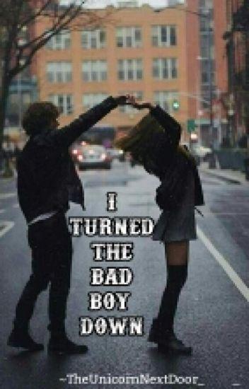 I Turned The Bad Boy Down