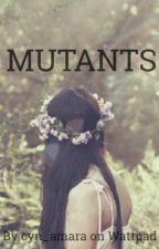 Mutants[CURRENTLY EDITING] by cyn_amara