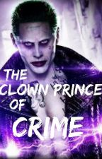The Clown Prince of Crime (Joker Fanfiction) by JokerKails