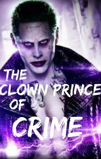The Clown Prince of Crime (Joker Fanfiction)