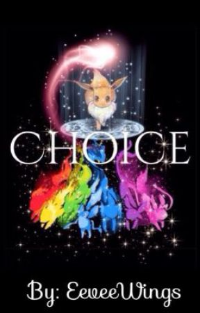 Choice // An Eevee the pokemon story by EeveeWings