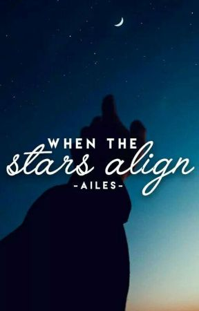When the Stars Align by -ailes-