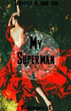 My Superman by madisonwesley3