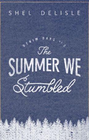 The Summer We Stumbled (Denim Days #2) by sheldelisle