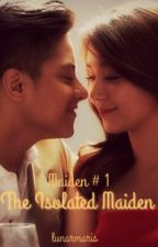 The Isolated Maiden (KathNiel) by LunarMaris