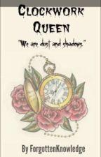 Clockwork Queen by ForgottenKnowledge