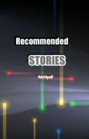 RECOMMENDED STORIES by AdikKayKitty
