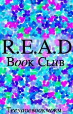 R.E.A.D Book Club by teenagebookworm_