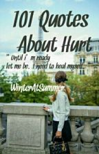 101 Quotes About Hurt by WinterAtSummer