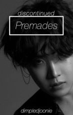 Premades |discontinued| by dimpledjoonie