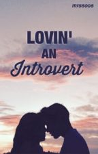 Lovin' An Introvert by mrssoos