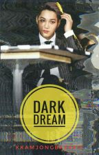 DARK DREAM {TEXTİNG/KAİSOO} by kkamjongBaekkie