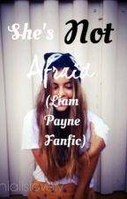 She's not afraid(A Liam Payne Fanfic) by SleepingAaliyah
