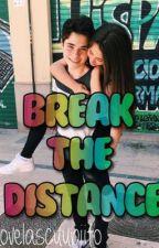 Break The Distance by novelascuupiito