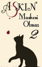 Aşkın Maskesi Olmaz 2 by Mianna-sama