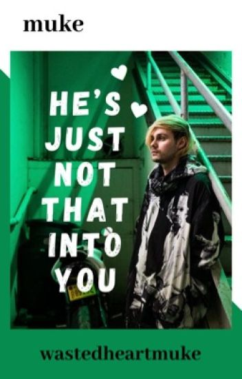 He's just not that into you ✩ muke