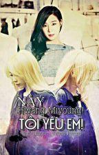[Longfic] Này Hwang Miyoung! Tôi yêu em - TaeNy YulSic [Full] by KimiTaeNy