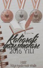 Kaligrafi Yarışmaları - 2016 Yılı by _HEST_