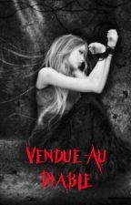 Vendue au diable  by emi_666_xxx