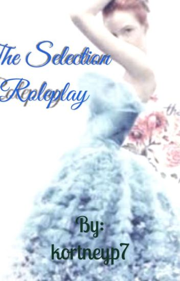 The Selection Roleplay (Open)