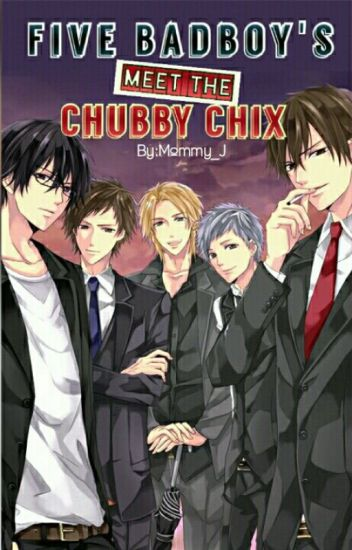 Five Bad Boy's Meet the Chubby Chix [COMPLETED SEASON1]