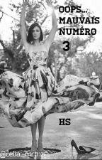 Mauvais Numéro T3 (TERMINÉ) by celia_mrtnz