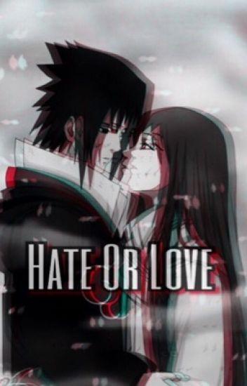 Hate Or Love Sasuke X OC