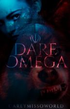 6.Dare Omega by CAREYMISSOWORLD