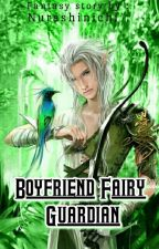 Boyfriend Fairy Guardian [REVISI]  by nurashinichi