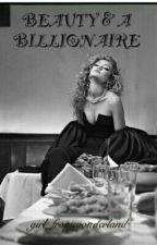 Beauty & A Billionaire by girl_fromwonderland