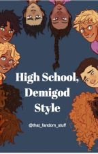 High School, Demigod Style { Completed } by that_fandom_stuff