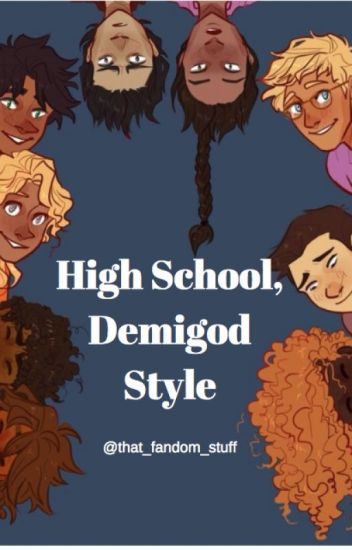 High School, Demigod Style