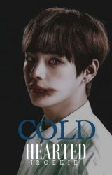 Cold hearted (Taehyung x Reader) by JRoekie