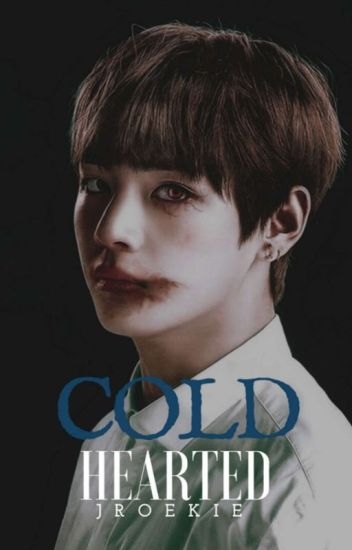 Cold hearted (Taehyung x Reader)
