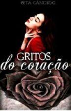 Gritos Do Coração  by BitaCandido