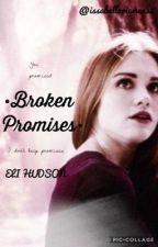Broken Promises ♆Eli Hudson♆ by issabellariemenss