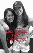 When I Feel That I Love You(jhobea fanfic) by sheenabalbin3