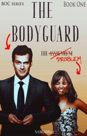 The Bodyguard (BOC Series) (1 of 6) ✔ by SAMiAMiz