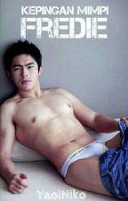 Kepingan Mimpi Fredie [Man X Boy] 18++ by YaoiNiko