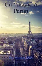 Un viaggio a Parigi by Mattex1805