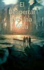El despertar de una vida by MateoAgudeloCiro
