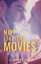 Not Like The Movies by LightKuro
