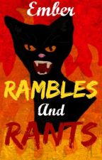 Ember Rambles and Rants by emberblazeofwindclan