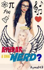 ¿Ayudar a una Nerd? (Perrie Edwards y Tú) by Ayma143