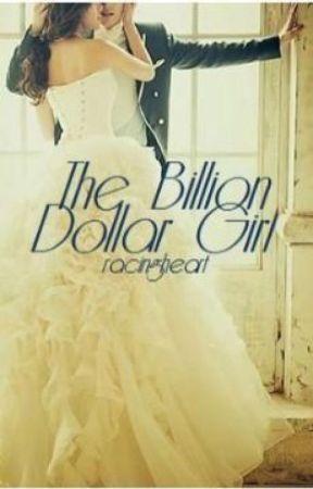 The Billion Dollar Girl by hisracingheart